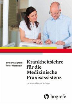 Krankheitslehre für die Medizinische Praxisassistenz - Guignard, Esther; Meerwein, Peter