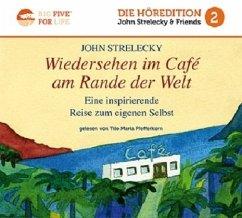 Wiedersehen im Café am Rande der Welt (1 MP3-CD) - Strelecky, John P.