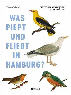 Was piept und fliegt in Hamburg? - Schmidt, Thomas
