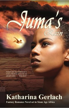 Juma's Rain: A Fantasy Romance novel set in Stone Age Africa (eBook, ePUB) - Gerlach, Katharina
