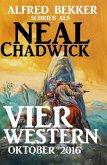 Neal Chadwick - Vier Western Oktober 2016 (eBook, ePUB)