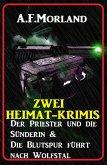 Zwei Heimat-Krimis: Der Priester und die Sünderin & Die Blutspur führt nach Wolfstal (eBook, ePUB)