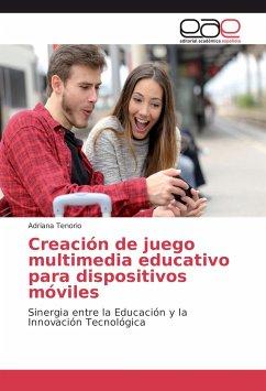 Creación de juego multimedia educativo para dispositivos móviles - Tenorio, Adriana