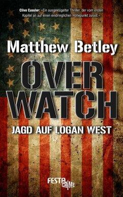 OVERWATCH - Jagd auf Logan West - Betley, Matthew