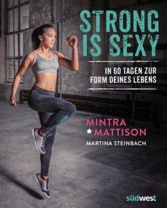Strong is sexy (Mängelexemplar) - Mattison, Mintra; Steinbach, Martina