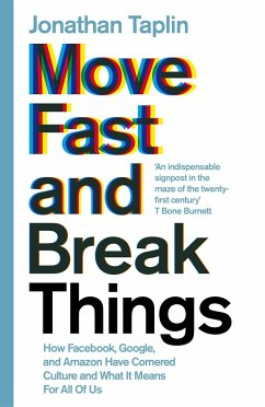 Move Fast and Break Things - Taplin, Jonathan