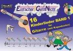 Einfacher!-Geht-Nicht: 16 Kinderlieder, für Gitarre (mit Kapodaster), m. Audio-CD