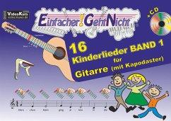 Einfacher!-Geht-Nicht: 16 Kinderlieder, für Gitarre (mit Kapodaster), m. Audio-CD - Leuchtner, Martin; Waizmann, Bruno