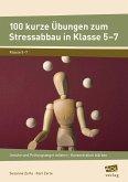 100 kurze Übungen zum Stressabbau in Klasse 5-7