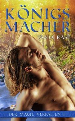 Königsmacher (eBook, ePUB) - Rast, Tanja