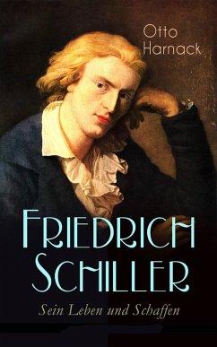 Friedrich Schiller - Sein Leben und Schaffen (eBook, ePUB) - Harnack, Otto