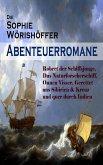 Die Sophie Wörishöffer-Abenteuerromane: Robert der Schiffsjunge, Das Naturforscherschiff, Onnen Visser, Gerettet aus Sibirien & Kreuz und quer durch Indien (eBook, ePUB)