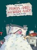 Das große Dunkel / Minus Drei & die wilde Lucy Bd.3 (eBook, ePUB)