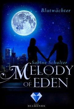 Blutwächter / Melody of Eden Bd.2 (eBook, ePUB) - Schulter, Sabine