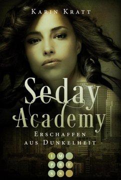 Erschaffen aus Dunkelheit / Seday Academy Bd.3 (eBook, ePUB) - Kratt, Karin