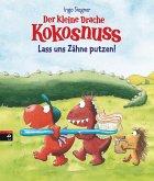 Der kleine Drache Kokosnuss - Lass uns Zähne putzen! (eBook, ePUB)