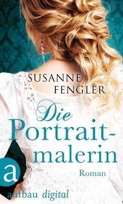 Die Portraitmalerin (eBook, ePUB) - Fengler, Susanne
