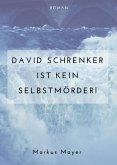 David Schrenker ist kein Selbstmörder! (eBook, ePUB)