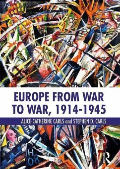 Europe from War to War, 1914-1945 - Carls, Alice-Catherine; Carls, Stephen D.