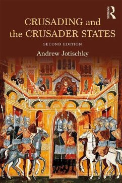 Crusading and the Crusader States - Jotischky, Andrew