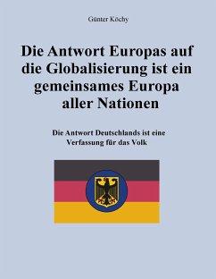 Die Antwort Europas auf die Globalisierung ist ein gemeinsames Europa aller Nationen
