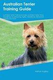 Australian Terrier Training Guide Australian Terrier Training Includes