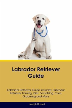 Labrador Retriever Guide Labrador Retriever Guide Includes - Russell, Joseph