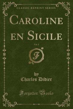 Caroline en Sicile, Vol. 2 (Classic Reprint)