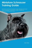Miniature Schnauzer Training Guide Miniature Schnauzer Training Includes