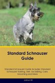 Standard Schnauzer Guide Standard Schnauzer Guide Includes