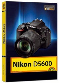 Nikon D5600 - Das Handbuch zur Kamera - Gradias, Michael