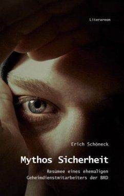 Mythos Sicherheit - Schöneck, Erich