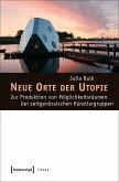 Neue Orte der Utopie (eBook, PDF)