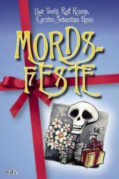 Mords-Feste Band 01 - Voehl, Uwe; Kramp, Ralf; Henn, Carsten Sebastian