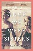 Once We Were Sisters (eBook, ePUB)