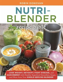 The Nutri-Blender Recipe Bible (eBook, ePUB) - Donovan, Robin