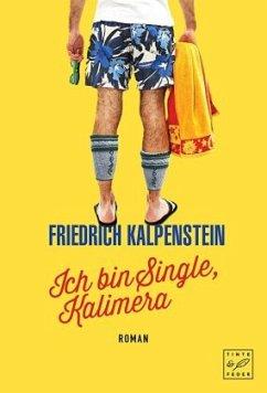 Ich bin Single, Kalimera - Kalpenstein, Friedrich