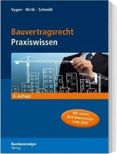 Bauvertragsrecht - Vygen, Klaus; Wirth, Axel; Schmidt, Andreas