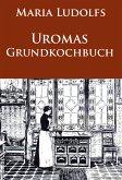 Uromas Grundkochbuch (eBook, ePUB)
