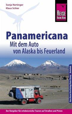 Reise Know-How Panamericana: Mit dem Auto von Alaska bis Feuerland (Sachbuch) (eBook, PDF) - Schier, Klaus; Nertinger, Sonja