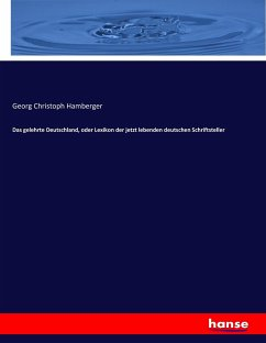 Das gelehrte Deutschland, oder Lexikon der jetzt lebenden deutschen Schriftsteller