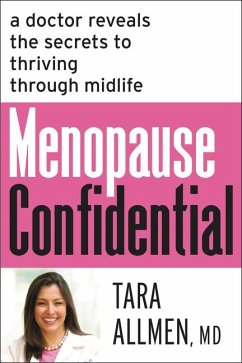 Menopause Confidential: A Doctor Reveals the Secrets to Thriving Through Midlife - Allmen, Tara
