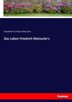 Das Leben Friedrich Nietzsche's