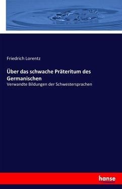 9783743315334 - Lorentz, Friedrich: Über das schwache Präteritum des Germanischen - Buch