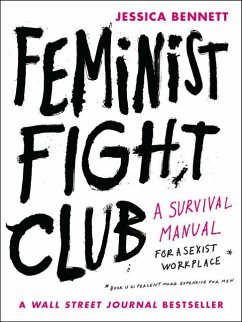 Feminist Fight Club: A Survival Manual for a Sexist Workplace - Bennett, Jessica