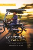 In Pursuit of Progress: Narratives of Development on a Philippine Island