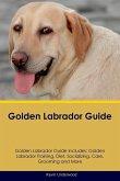 Golden Labrador Guide Golden Labrador Guide Includes
