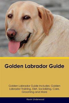 Golden Labrador Guide Golden Labrador Guide Includes - Underwood, Kevin