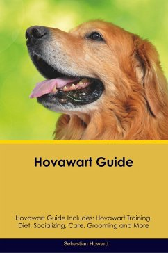 Hovawart Guide Hovawart Guide Includes: Hovawart Training, Diet, Socializing, Care, Grooming, Breeding and More - Howard, Sebastian