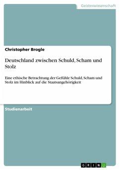 Deutschland zwischen Schuld, Scham und Stolz - Brogle, Christopher